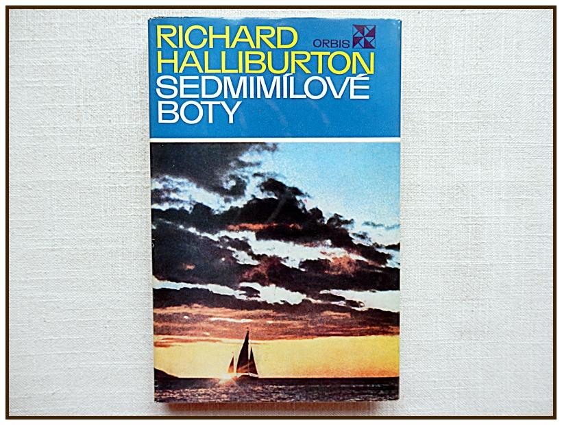 b187fb77a4d Richard Halliburton - Sedmimílové boty