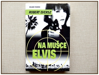 Robert Eversz - Na mušce Elvis