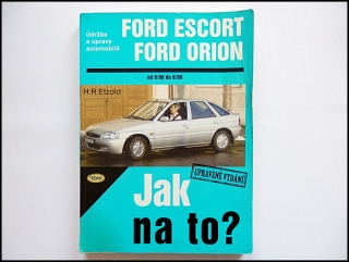 H. R. Etzold - Ford Escort, Ford Orion - Jak na to?