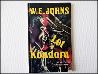 W. E. Johns - Let Kondora