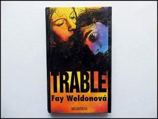 Fay Weldonová - Trable