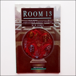 M. R. James - Room 13 and other Ghost Stories